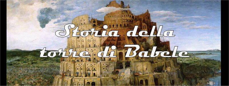Grande storia della Torre di Babele