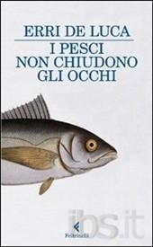 Recensione Erri De Luca: I pesci non chiudono gli occhi