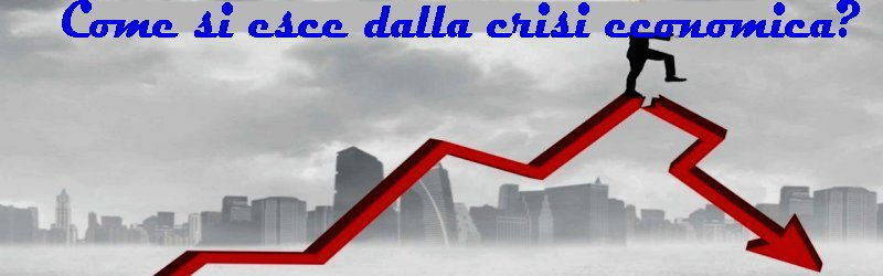 come si esce dalla crisi economica