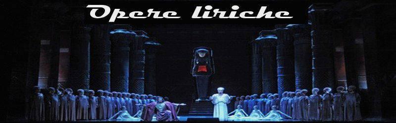 opere liriche libretto scene trama