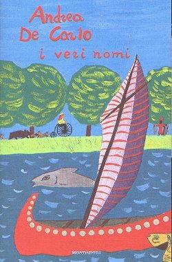 Andrea De Carlo copertina di I veri nomi
