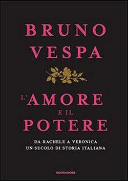 L'amore e il potere di Bruno Vespa