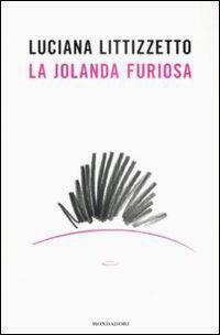 La Jolanda furiosa di Luciana Littizzetto
