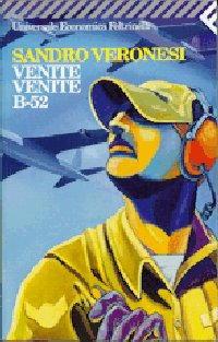 Biografia di Sandro Veronesi, Venite venite B 52