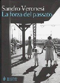 Biografia di Sandro Veronesi, La forza del passato