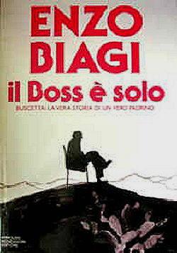 Enzo Biagi, Il boss è solo