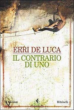 Erri De Luca, Il contrario di uno