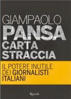 Giampaolo Pansa, Carta straccia, il potere inutile dei giornalisti italiani