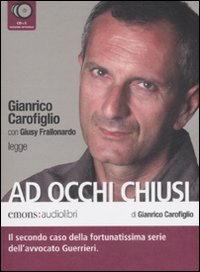 Gianrico Carofiglio, Ad occhi chiusi