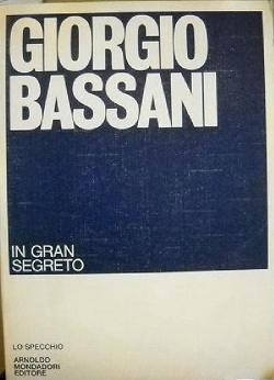 Giorgio Basssani, In gran segreto