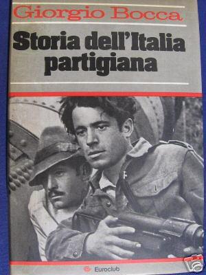 Storia dell'Italia partigiana  di Giorgio Bocca