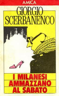 I milanesi ammazzano al sabato di Giorgio Scerbanenco