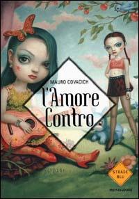 L'amore contro di Mauro Covacich