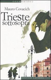 Trieste sottosopra di Mauro Covacich