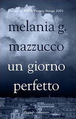 Un giorno perfetto di Melania Mazzucco