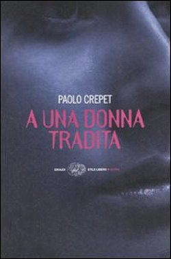 Biografia di Paolo Crepet, A una donna tradita