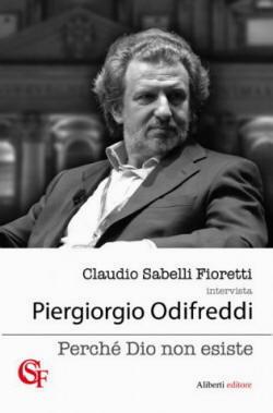 Biografia di Piergiorgio Odifreddi, Perchè Dio non esiste