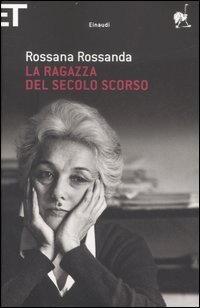 Biografia di Rossana Rossanda, La ragazza del secolo scorso