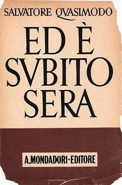 Biografia di Salvatore Quasimodo, Ed è subito sera