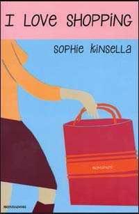 Biografia e libri di Kinsella Sophie, I love shopping