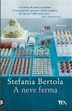 Biografia di Stefania Bertola, A neve ferma