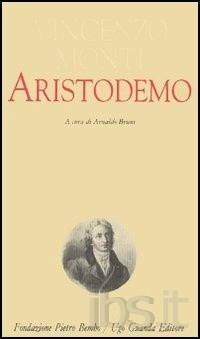 Biografia di Vincenzo Monti, Aristodemo