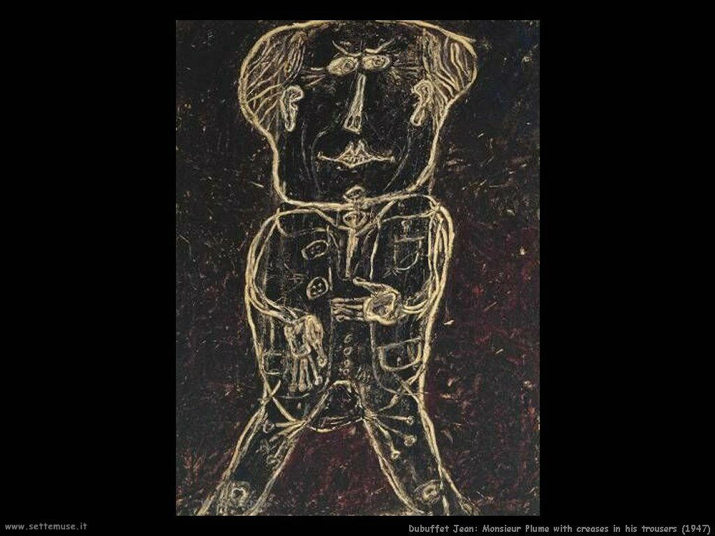 dubuffet_jean Signor Plume con le pieghe ai pantaloni (1947)