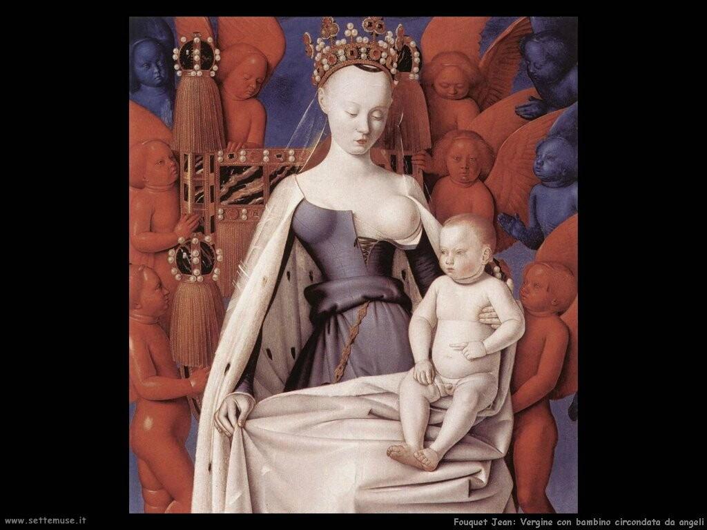fouquet jean  Vergine con bambino circondata da angeli