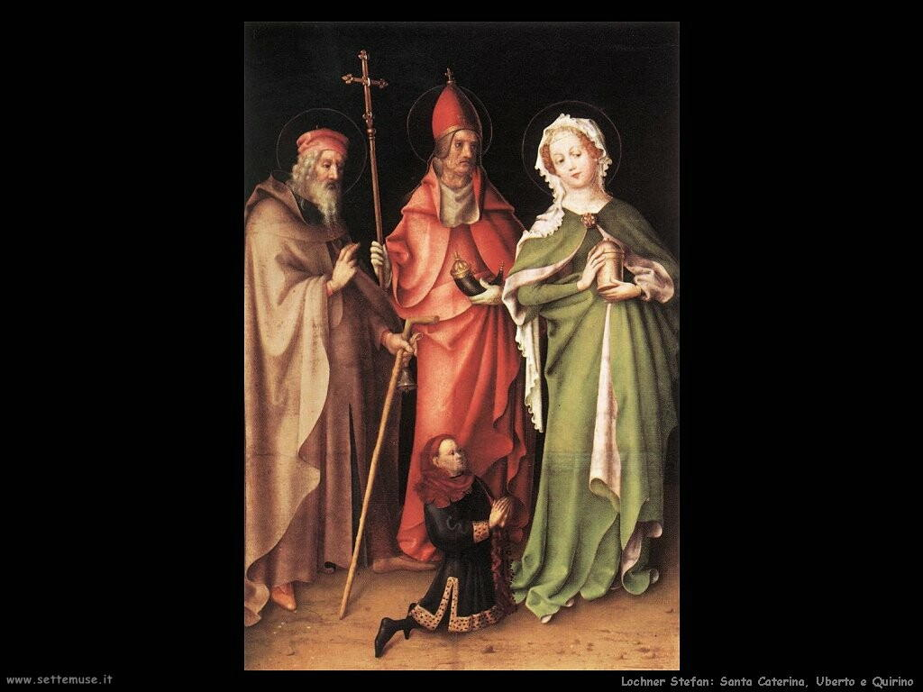 lochner stefan Santa Caterina, Uberto e Quirino