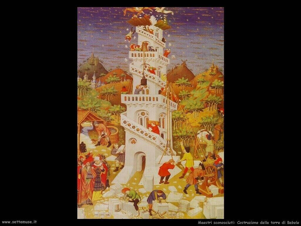 maestri sconosciuti Costruzione della torre di Babele