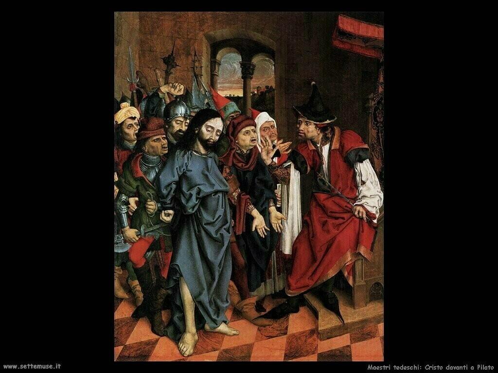 maestri sconosciuti tedeschi Cristo davanti a Pilato
