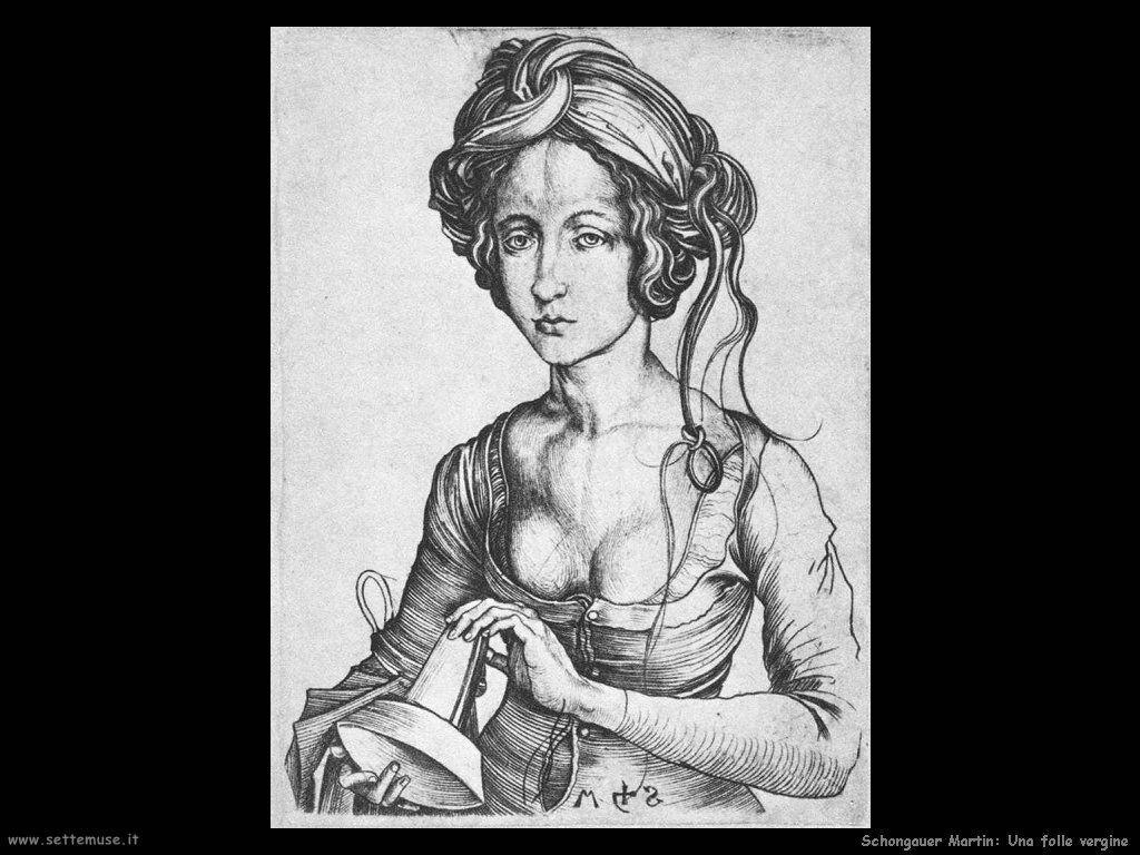 Schongauer Martin La vergine sciocca
