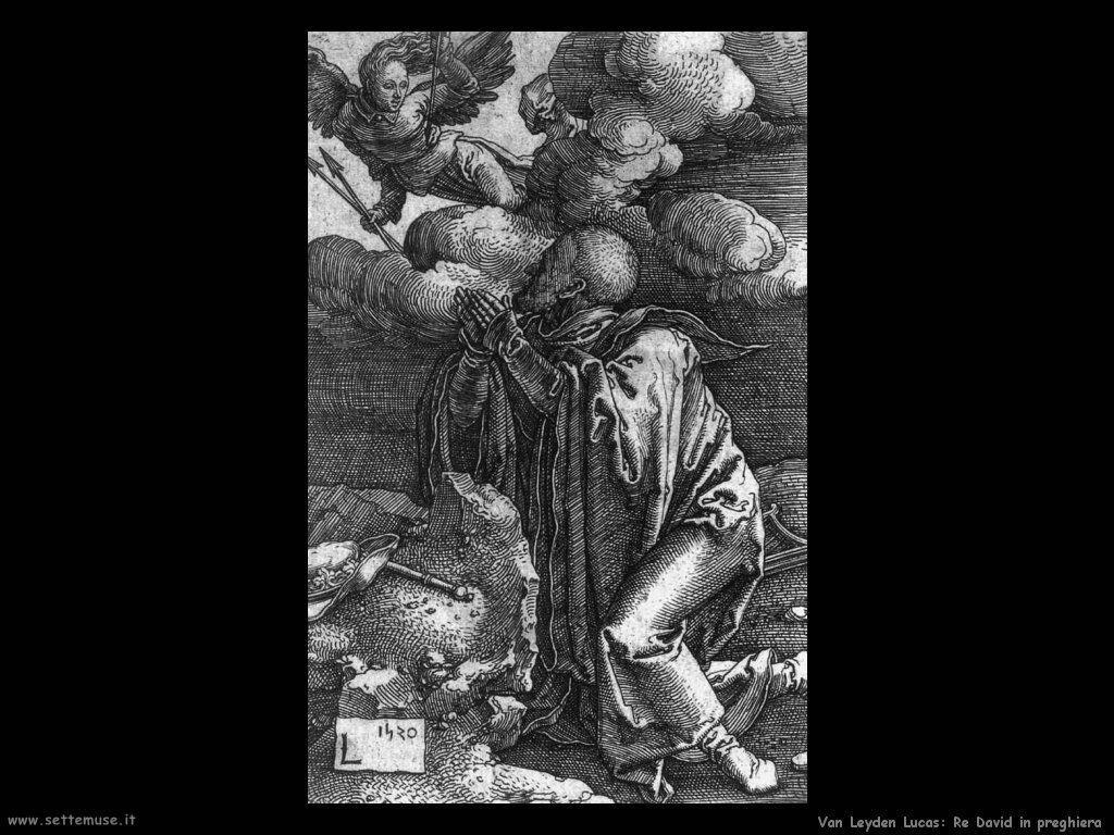 Re David in preghiera Van Leyden Lucas