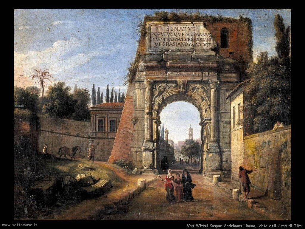 Roma vista dall'arco di Tito Van Wittel Andriaans Caspar