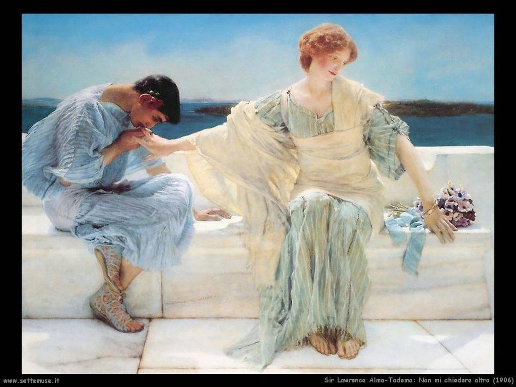 Sir Lawrence Alma-Tadema _non_mi_chiedere_altro_1906