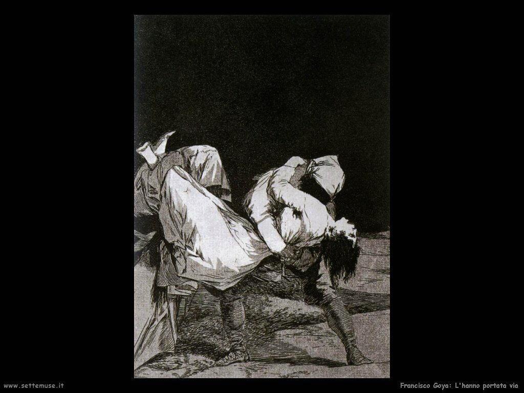 Francisco de Goya l hanno portata via