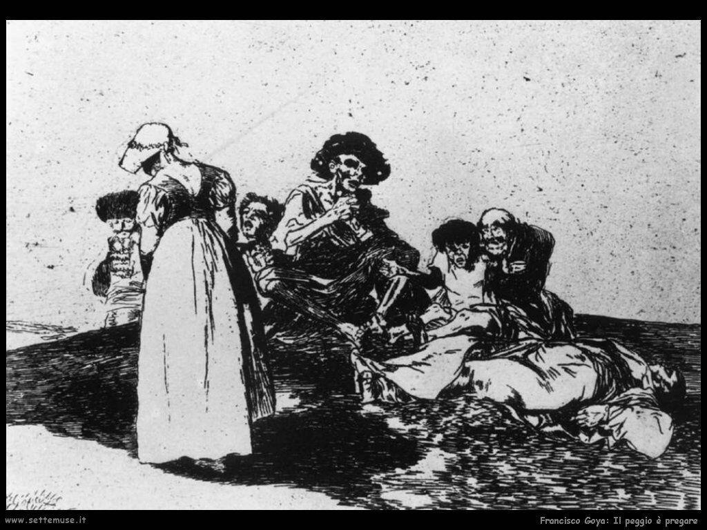 Francisco de Goya il peggio è pregare