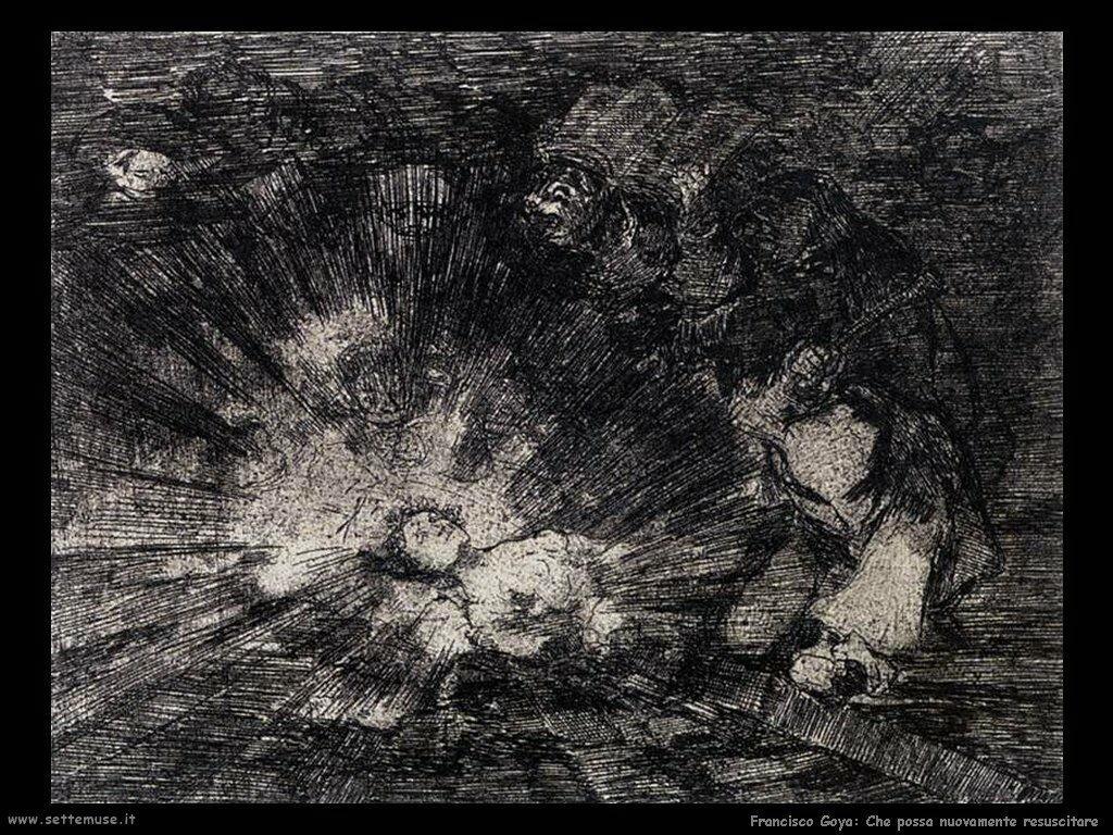Francisco de Goya resusciterà di nuovo