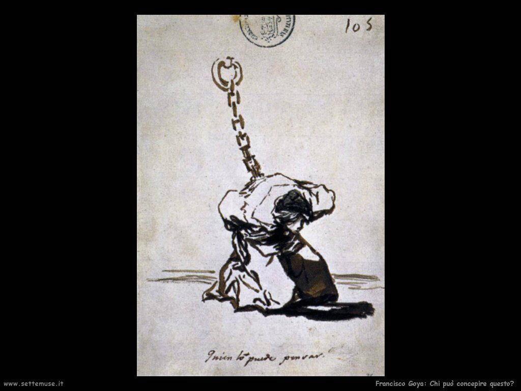 Francisco de Goya chi puo concepire questo
