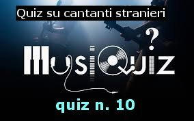 quiz cantanti stranieri 10