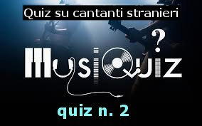 quiz cantanti stranieri 2