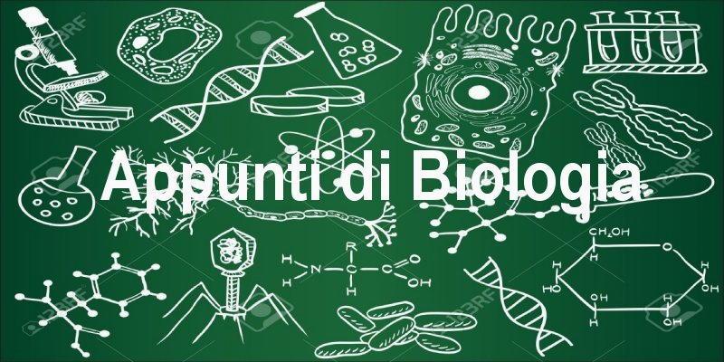 appunti di biologia e fisica